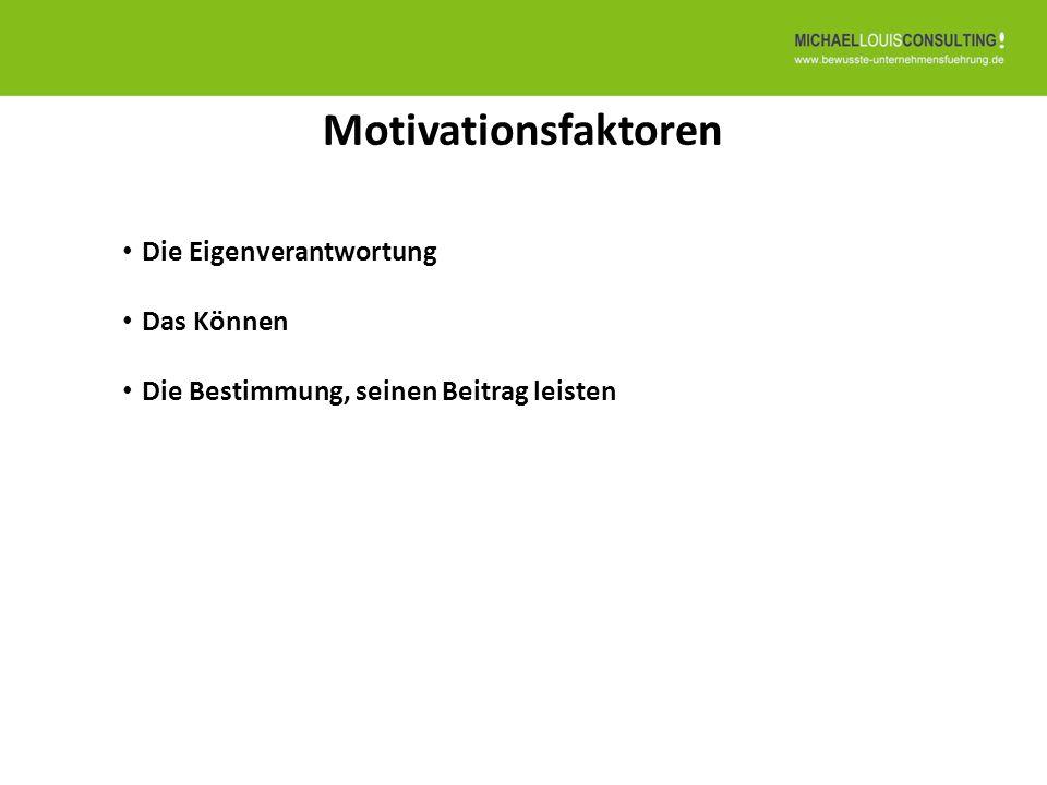 Motivationsfaktoren Die Eigenverantwortung Das Können