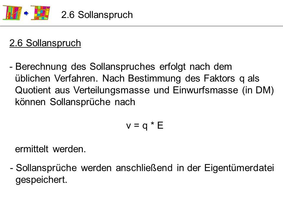 2.6 Sollanspruch 2.6 Sollanspruch. - Berechnung des Sollanspruches erfolgt nach dem. üblichen Verfahren. Nach Bestimmung des Faktors q als.