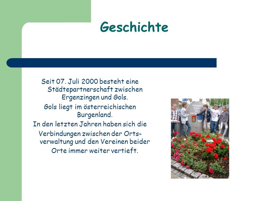 Geschichte Seit 07. Juli 2000 besteht eine Städtepartnerschaft zwischen Ergenzingen und Gols. Gols liegt im österreichischen Burgenland.