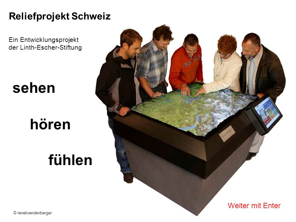 hören fühlen sehen Reliefprojekt Schweiz Weiter mit Enter