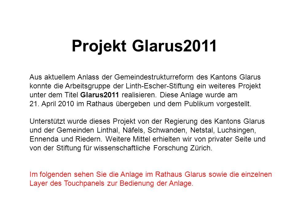 Projekt Glarus2011 Aus aktuellem Anlass der Gemeindestrukturreform des Kantons Glarus.