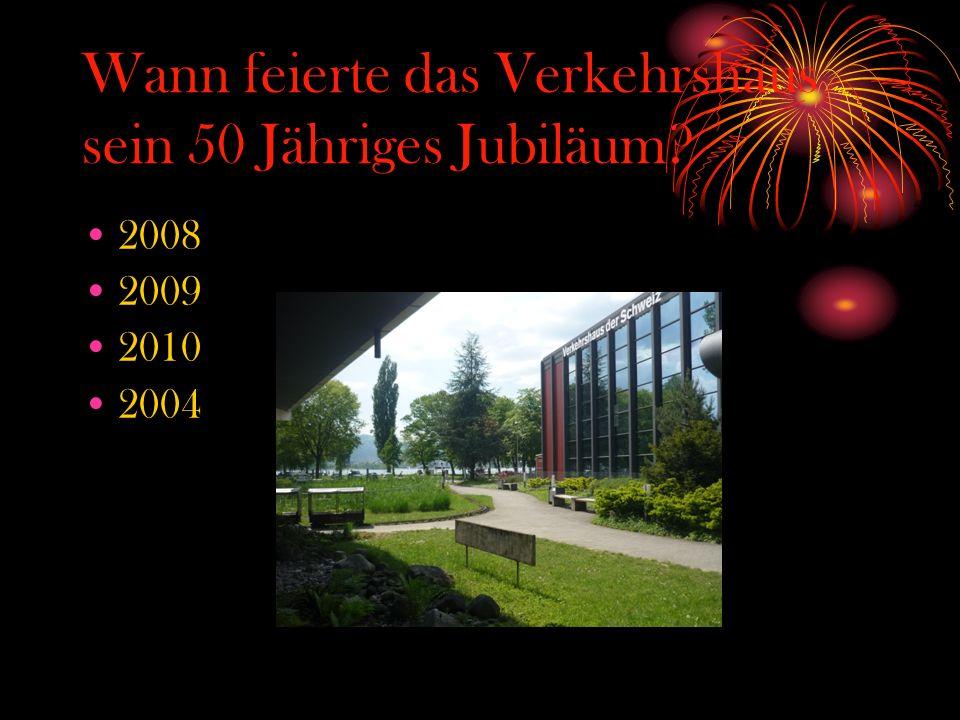 Wann feierte das Verkehrshaus sein 50 Jähriges Jubiläum