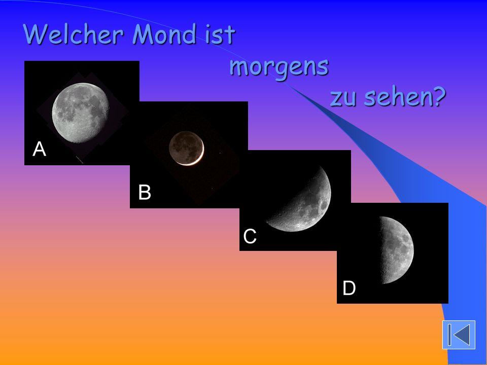 Welcher Mond ist morgens zu sehen