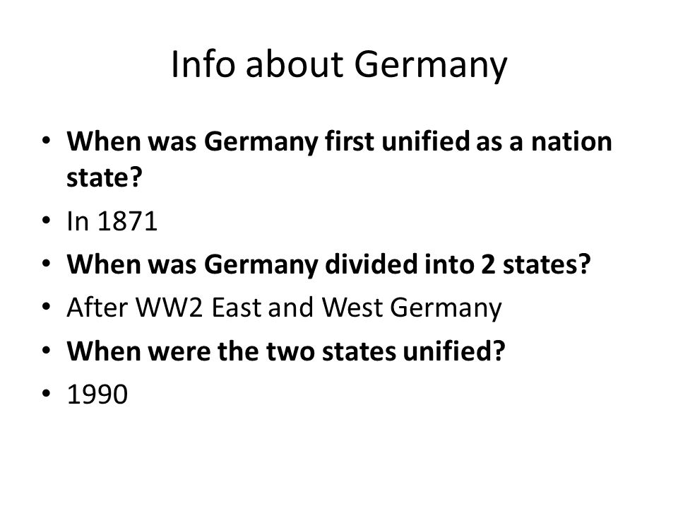 Info about Germany When was Germany first unified as a nation state