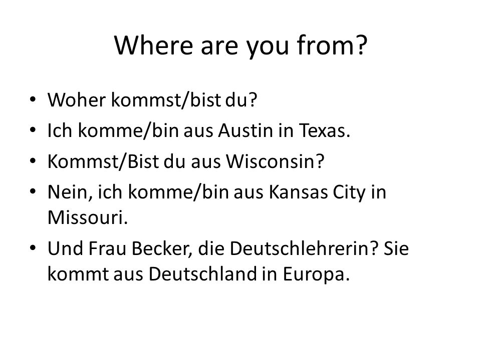 Where are you from Woher kommst/bist du
