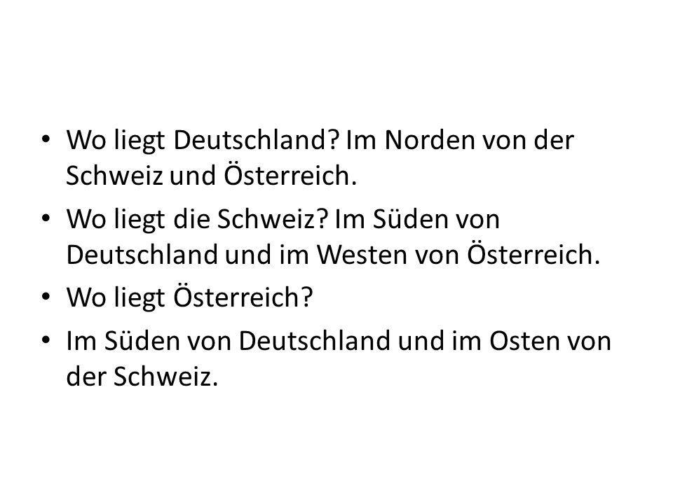 Wo liegt Deutschland Im Norden von der Schweiz und Österreich.
