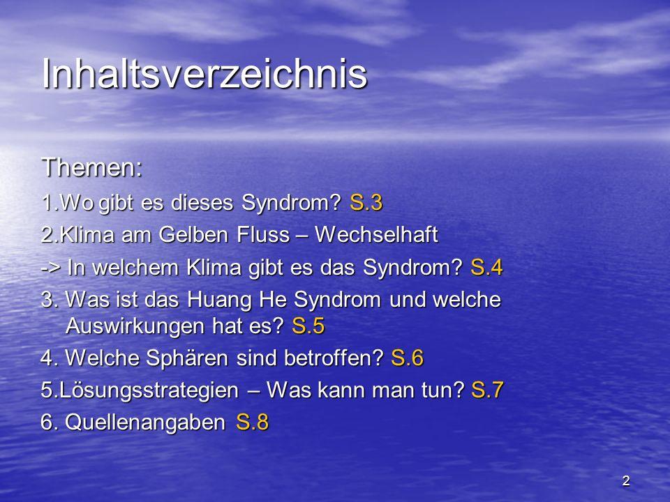 Inhaltsverzeichnis Themen: 1.Wo gibt es dieses Syndrom S.3