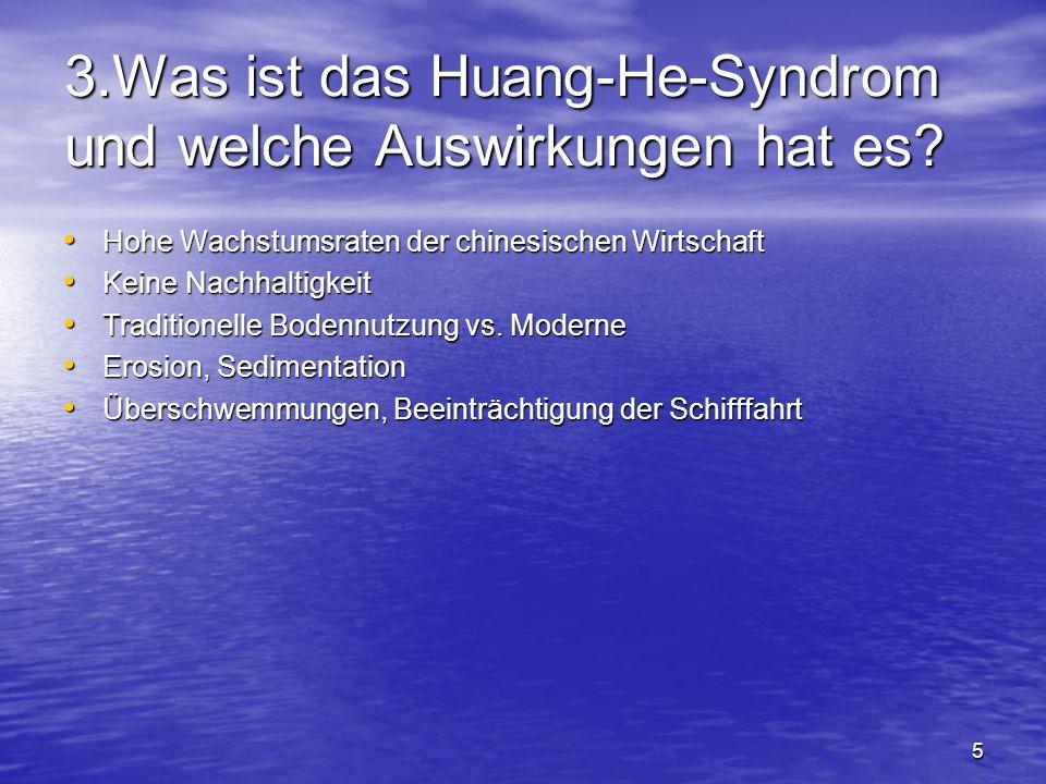 3.Was ist das Huang-He-Syndrom und welche Auswirkungen hat es