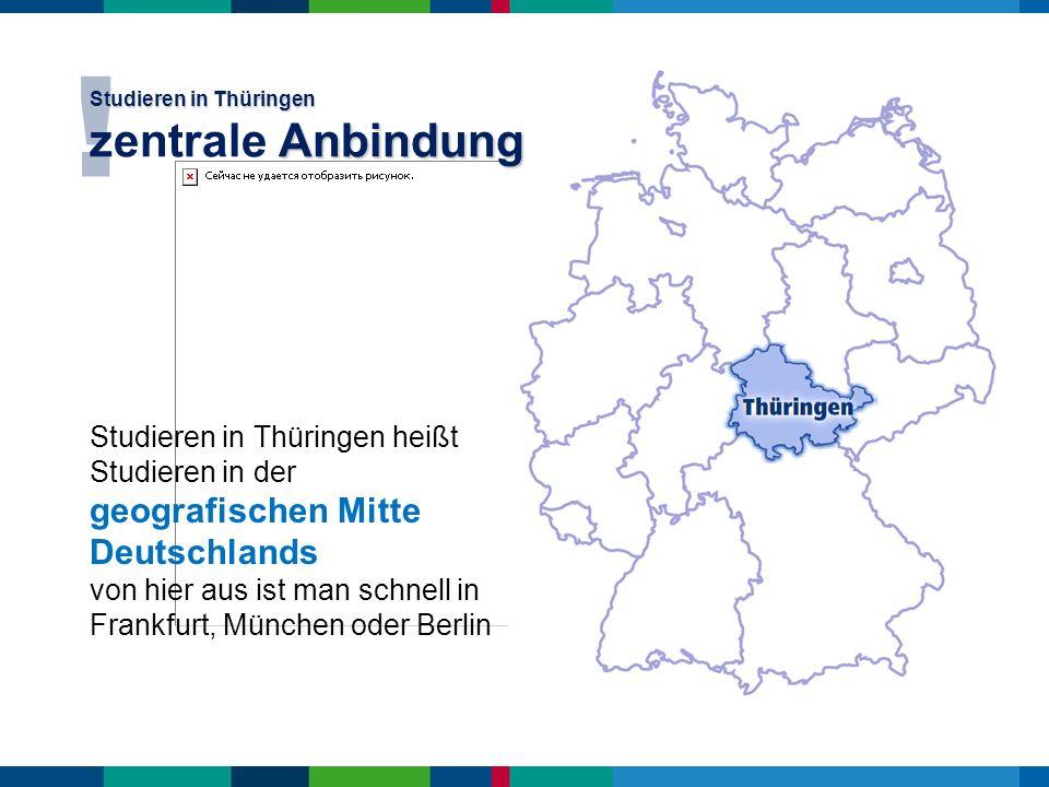 Studieren in Thüringen zentrale Anbindung