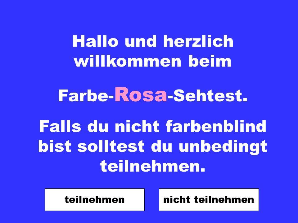 Hallo und herzlich willkommen beim Farbe-Rosa-Sehtest.