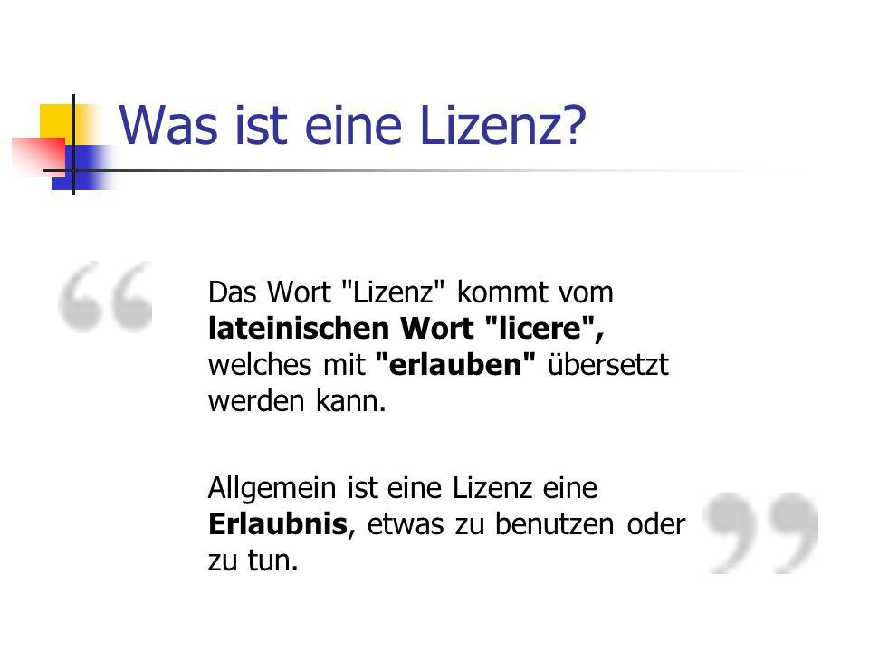 Was ist eine Lizenz Das Wort Lizenz kommt vom lateinischen Wort licere , welches mit erlauben übersetzt werden kann.