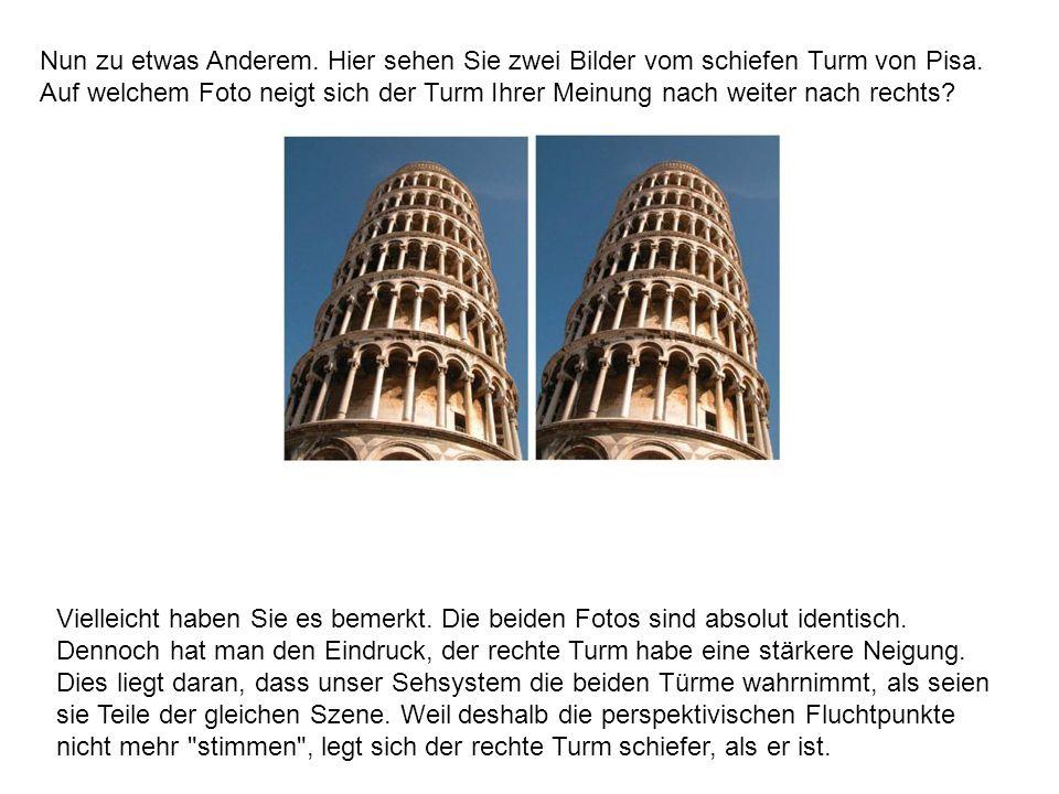 Nun zu etwas Anderem. Hier sehen Sie zwei Bilder vom schiefen Turm von Pisa. Auf welchem Foto neigt sich der Turm Ihrer Meinung nach weiter nach rechts