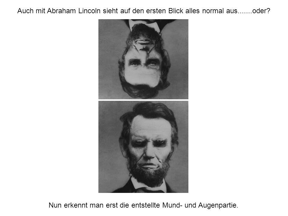 Auch mit Abraham Lincoln sieht auf den ersten Blick alles normal aus