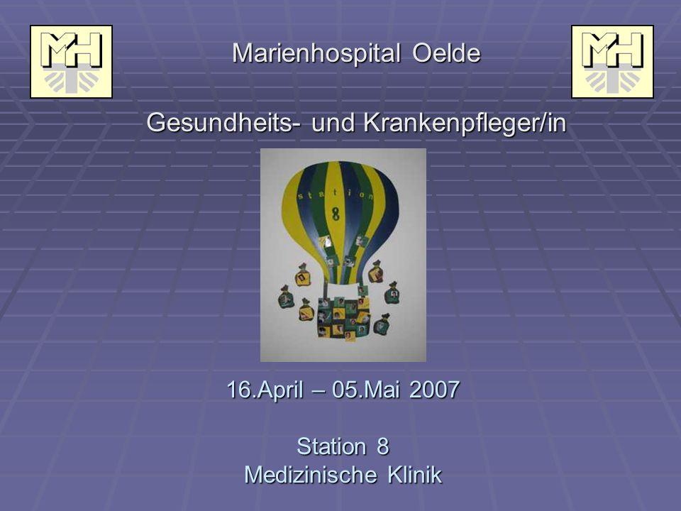 16.April – 05.Mai 2007 Station 8 Medizinische Klinik