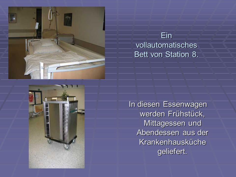 Ein vollautomatisches Bett von Station 8.
