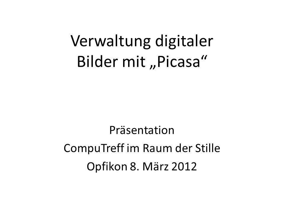 """Verwaltung digitaler Bilder mit """"Picasa"""