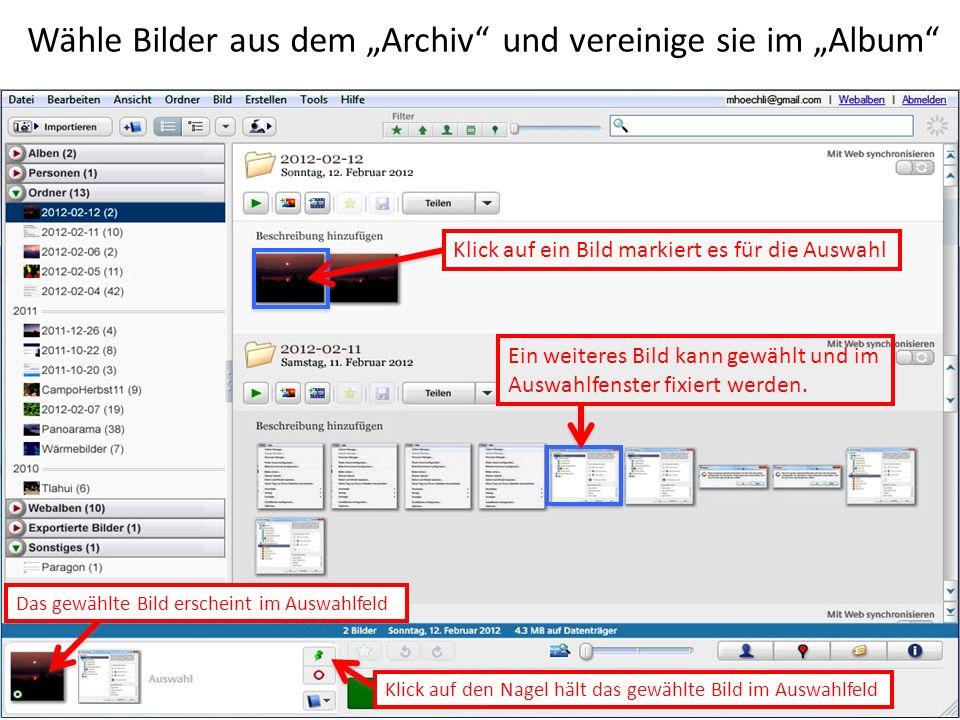 """Wähle Bilder aus dem """"Archiv und vereinige sie im """"Album"""