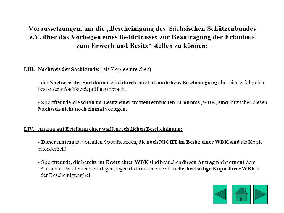 """Voraussetzungen, um die """"Bescheinigung des Sächsischen Schützenbundes e.V. über das Vorliegen eines Bedürfnisses zur Beantragung der Erlaubnis zum Erwerb und Besitz stellen zu können:"""