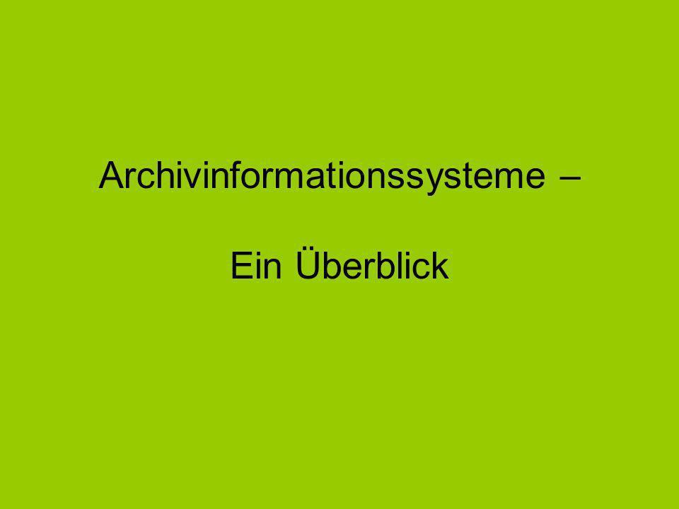 Archivinformationssysteme – Ein Überblick