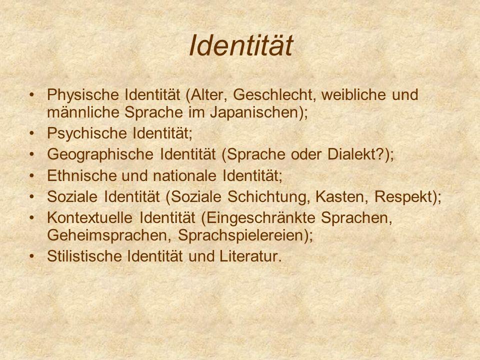 Identität Physische Identität (Alter, Geschlecht, weibliche und männliche Sprache im Japanischen); Psychische Identität;