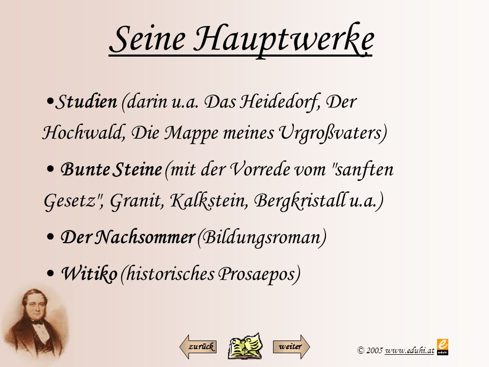 Seine Hauptwerke Studien (darin u.a. Das Heidedorf, Der Hochwald, Die Mappe meines Urgroßvaters)