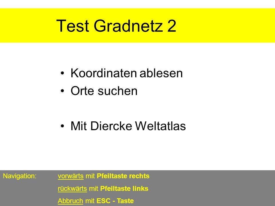 Test Gradnetz 2 . Koordinaten ablesen Orte suchen
