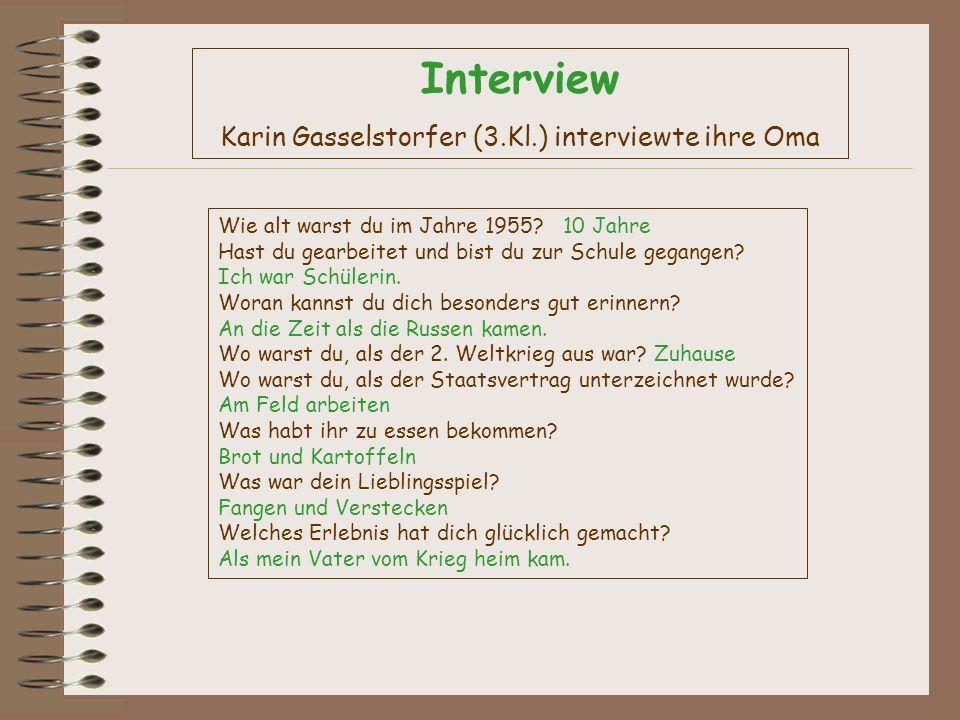 Karin Gasselstorfer (3.Kl.) interviewte ihre Oma