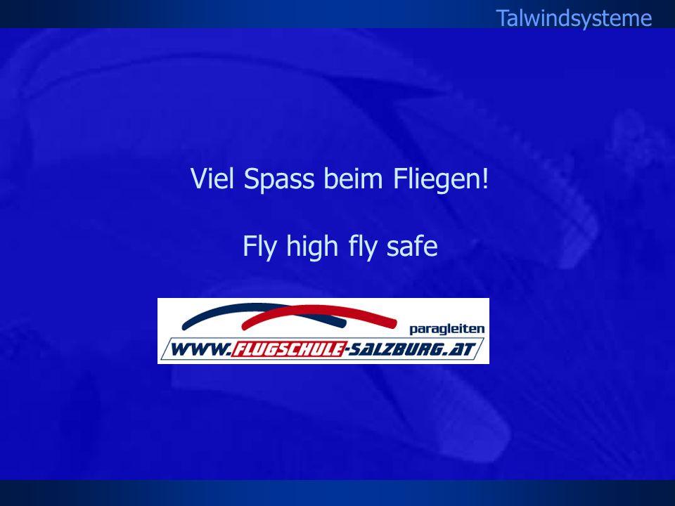 Viel Spass beim Fliegen! Fly high fly safe