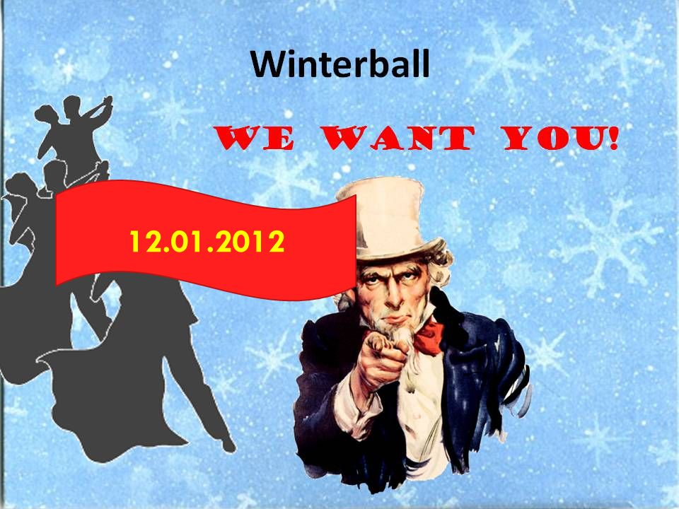 Winterball WE WANT YOU! 12.01.2012