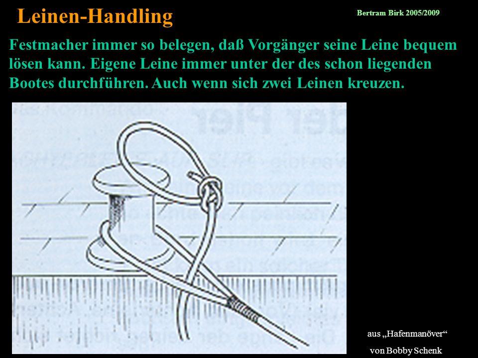 Leinen-Handling Bertram Birk 2005/2009.
