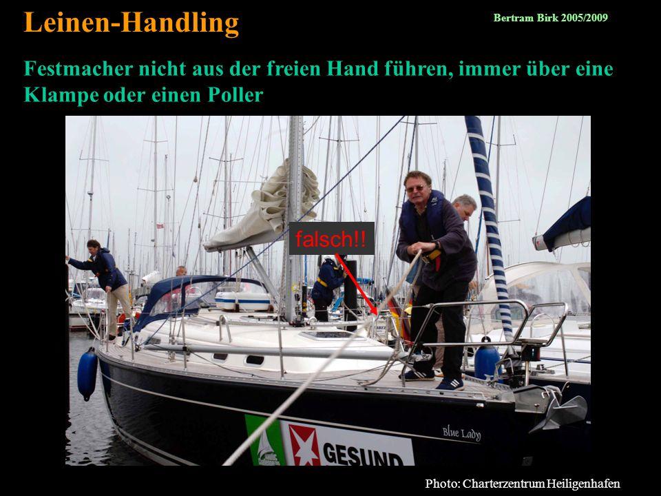 Leinen-Handling Bertram Birk 2005/2009. Festmacher nicht aus der freien Hand führen, immer über eine Klampe oder einen Poller.