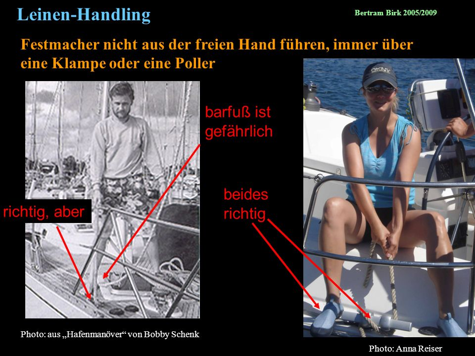 Leinen-Handling Bertram Birk 2005/2009. Festmacher nicht aus der freien Hand führen, immer über eine Klampe oder eine Poller.