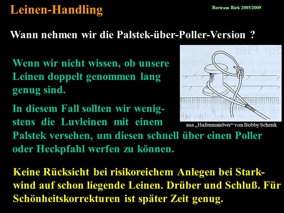 Leinen-Handling Wann nehmen wir die Palstek-über-Poller-Version