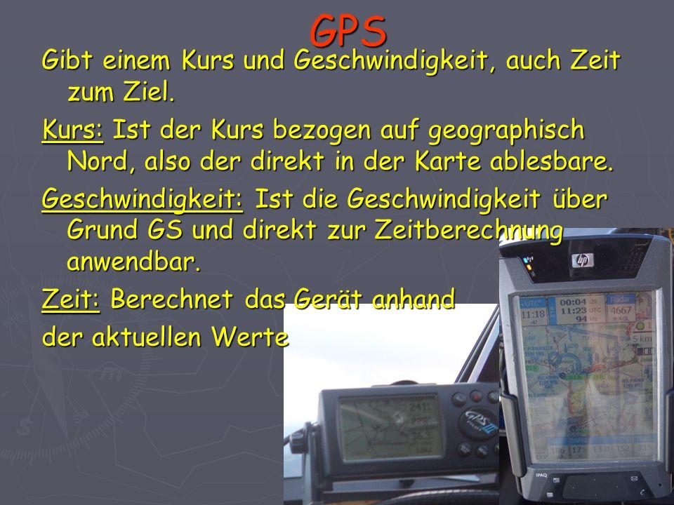 GPS Gibt einem Kurs und Geschwindigkeit, auch Zeit zum Ziel.
