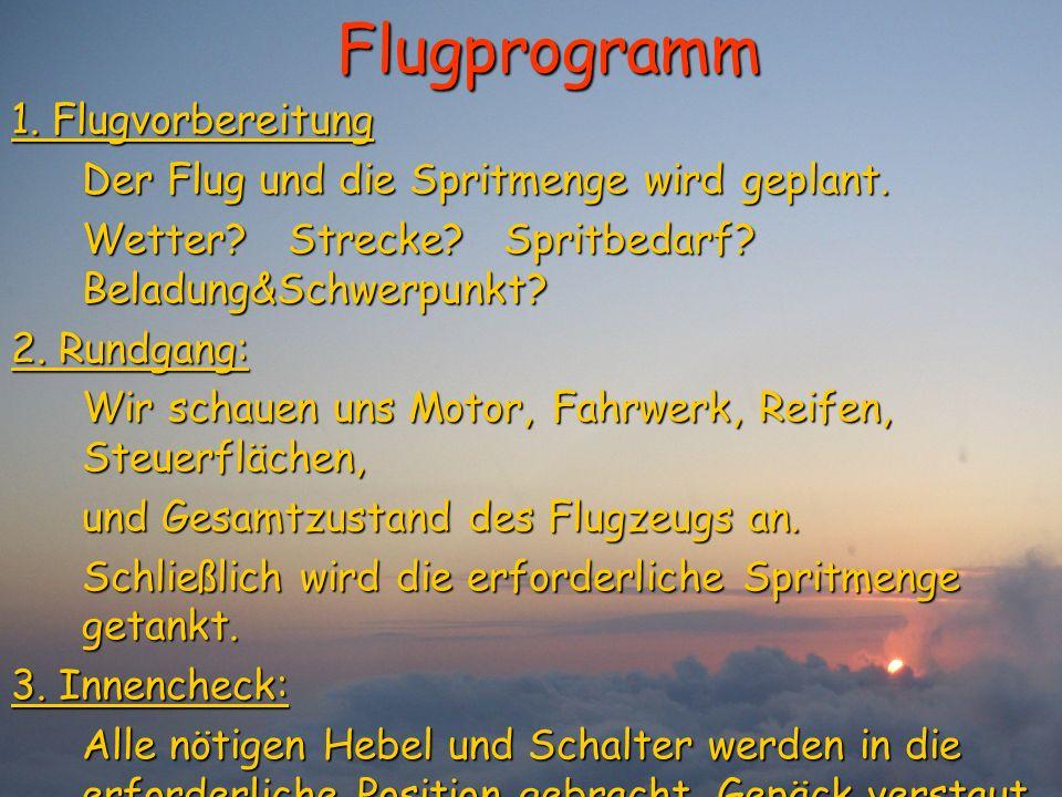 Flugprogramm 1. Flugvorbereitung