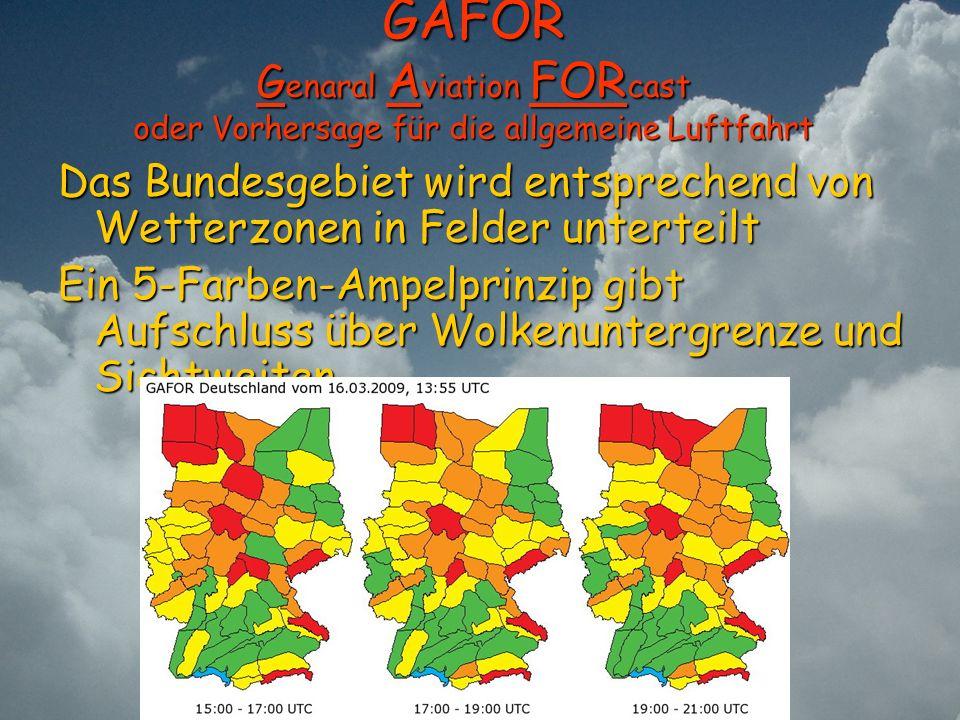 GAFOR Genaral Aviation FORcast oder Vorhersage für die allgemeine Luftfahrt