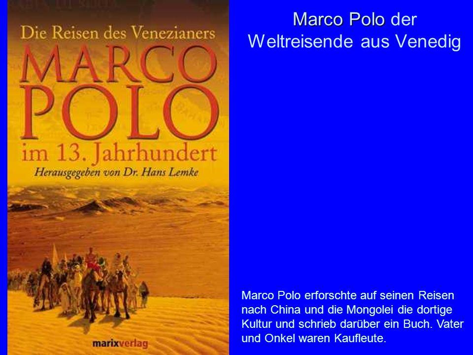 Marco Polo der Weltreisende aus Venedig