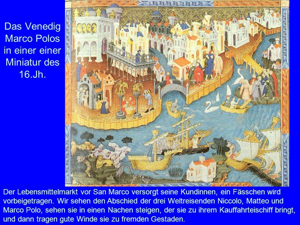Das Venedig Marco Polos in einer einer Miniatur des 16.Jh.