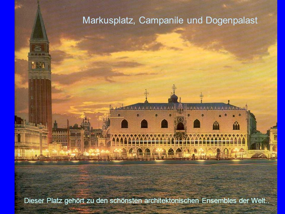 Markusplatz, Campanile und Dogenpalast
