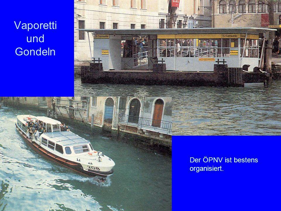 Vaporetti und Gondeln Der ÖPNV ist bestens organisiert.