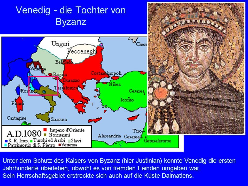 Venedig - die Tochter von Byzanz