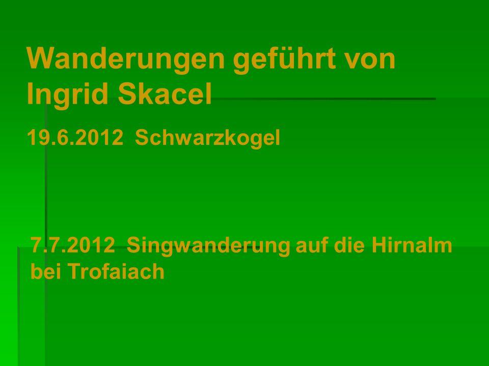 Wanderungen geführt von Ingrid Skacel