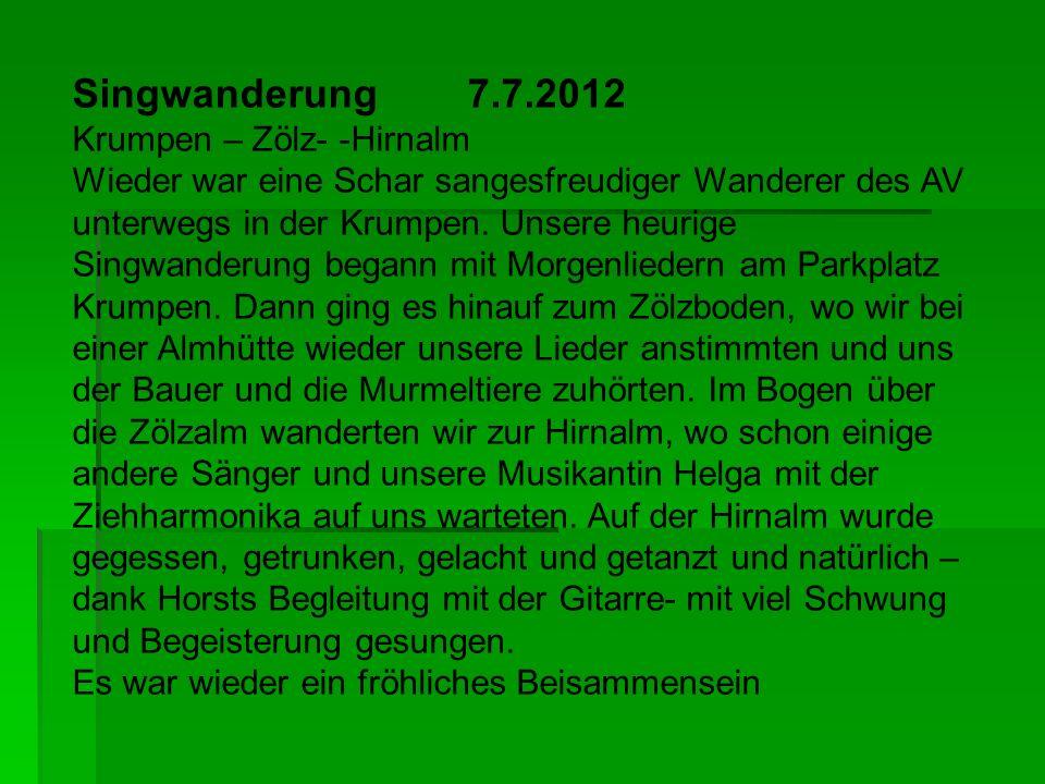 Singwanderung 7.7.2012 Krumpen – Zölz- -Hirnalm
