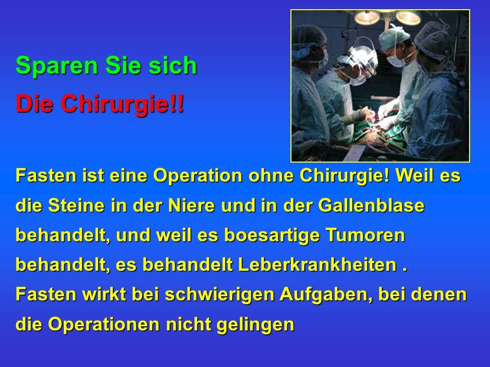 Sparen Sie sich Die Chirurgie!. Fasten ist eine Operation ohne Chirurgie.