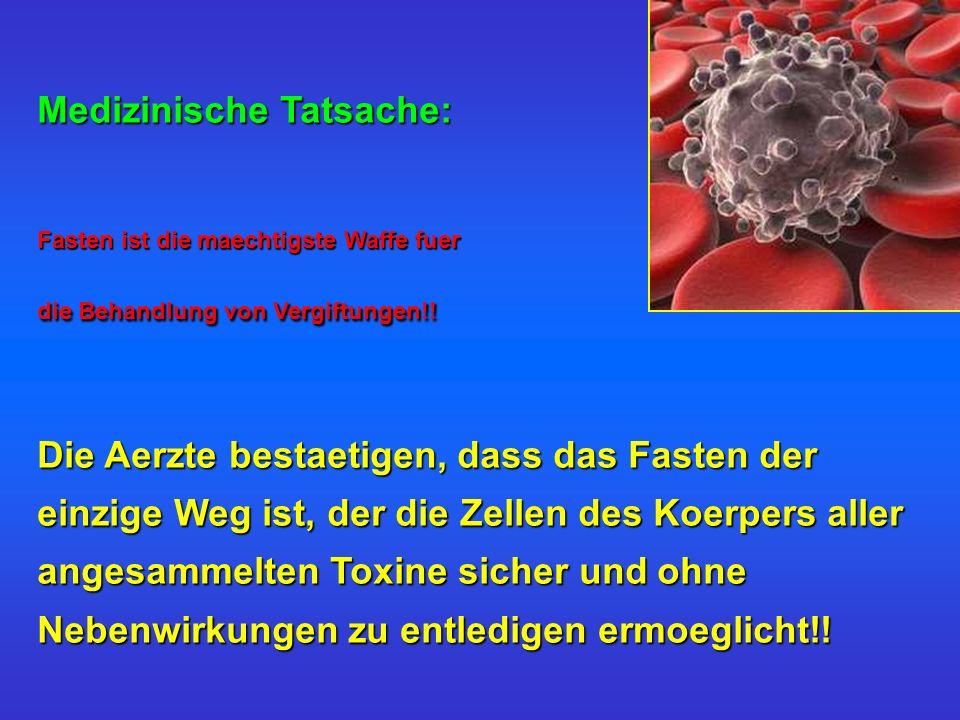 Medizinische Tatsache: Fasten ist die maechtigste Waffe fuer die Behandlung von Vergiftungen!.