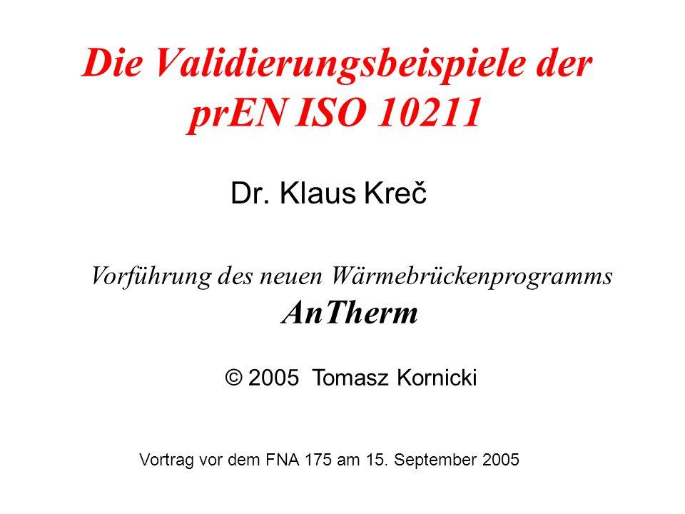 Die Validierungsbeispiele der prEN ISO 10211