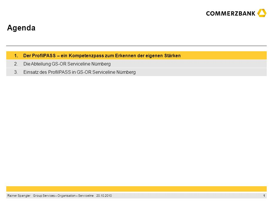 Agenda 1. Der ProfilPASS – ein Kompetenzpass zum Erkennen der eigenen Stärken. 2. Die Abteilung GS-OR Serviceline Nürnberg.