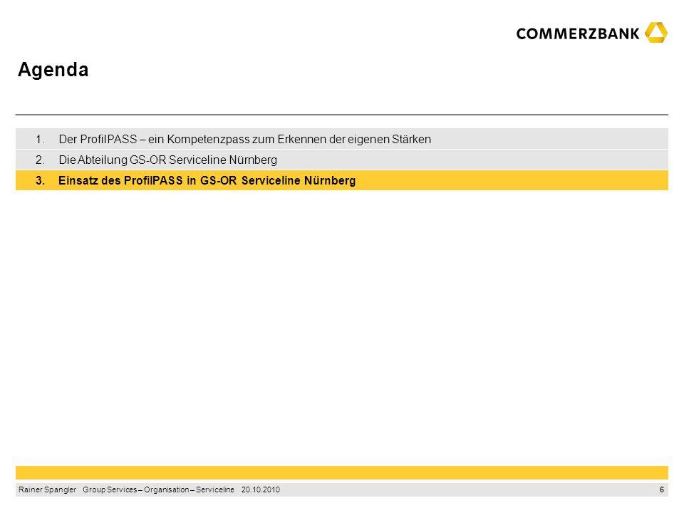 Agenda1. Der ProfilPASS – ein Kompetenzpass zum Erkennen der eigenen Stärken. 2. Die Abteilung GS-OR Serviceline Nürnberg.