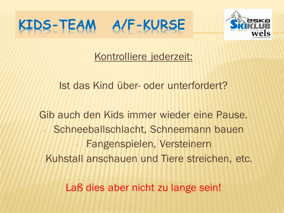Kids-Team A/F-Kurse Kontrolliere jederzeit: