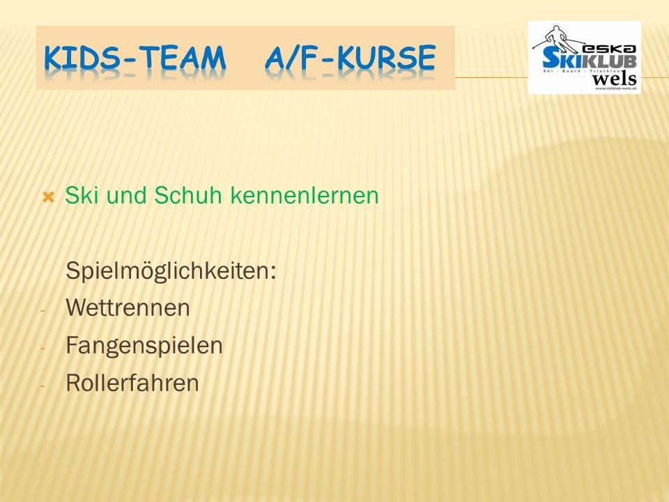 Kids-Team A/F-Kurse Ski und Schuh kennenlernen Spielmöglichkeiten: